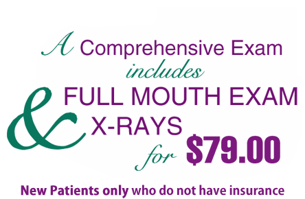 A Comprehensive Exam - Includes Full mouth Exam and x-rays for $79.00