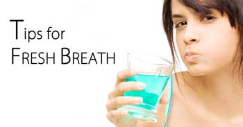 Tips for fresh breath